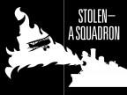 Stolen—A Squadron