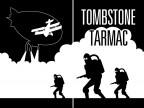 Tombstone Tarmac